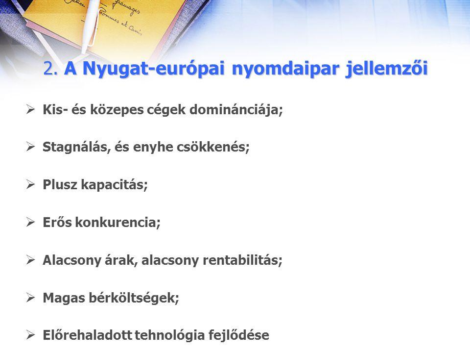 2. A Nyugat-európai nyomdaipar jellemzői