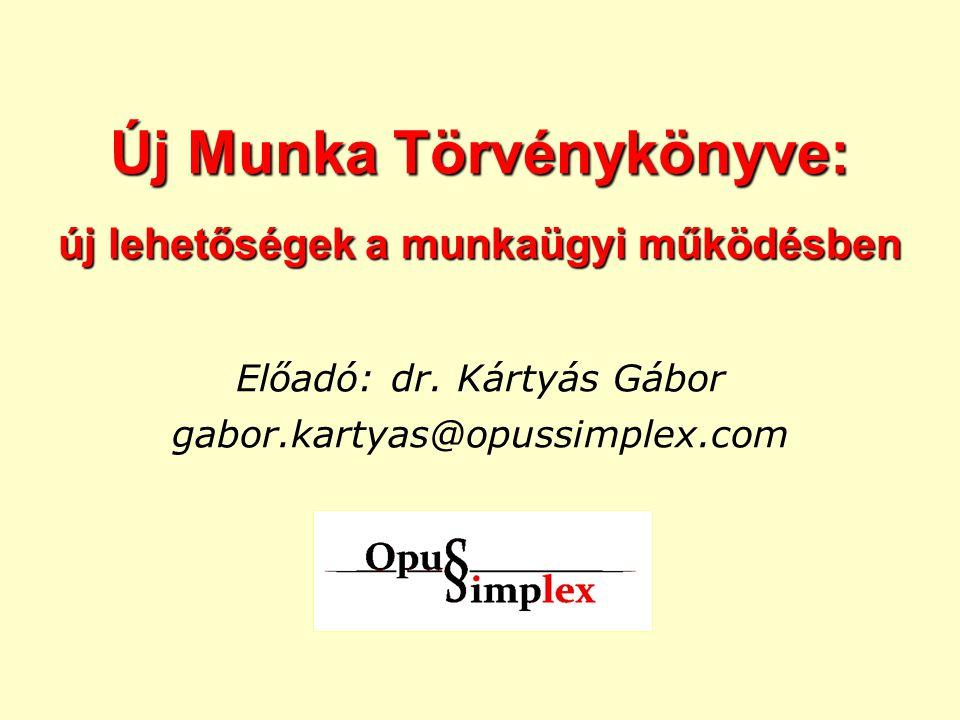 Új Munka Törvénykönyve: új lehetőségek a munkaügyi működésben