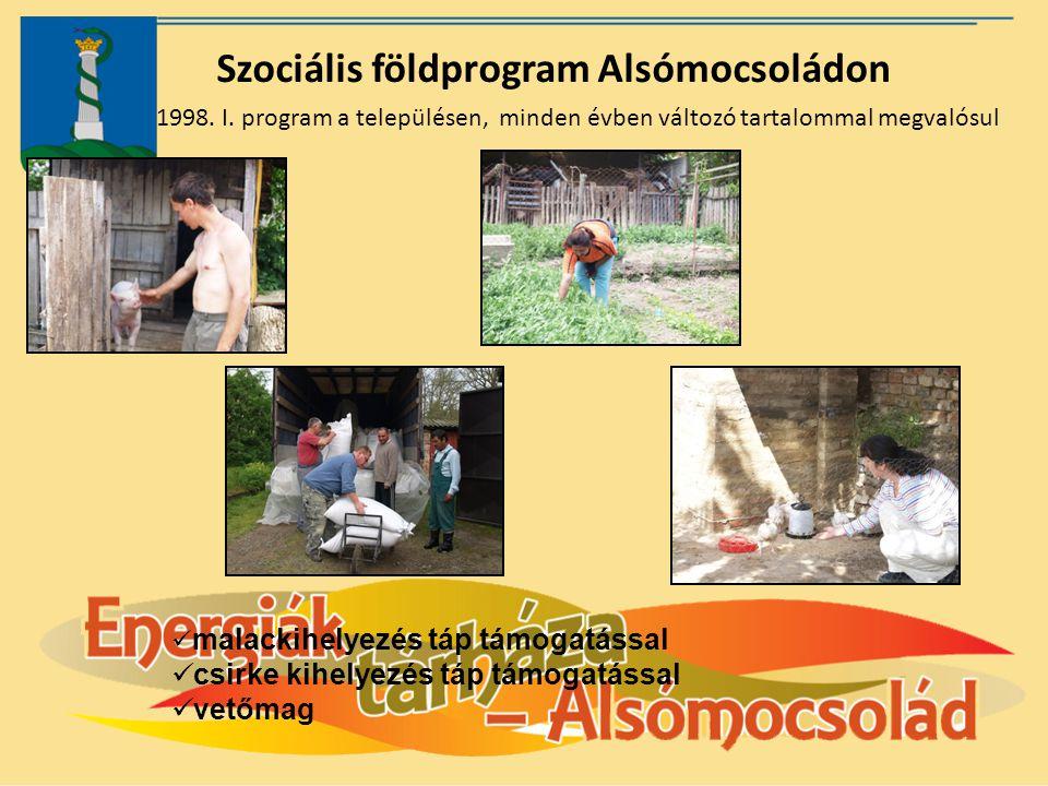 Szociális földprogram Alsómocsoládon
