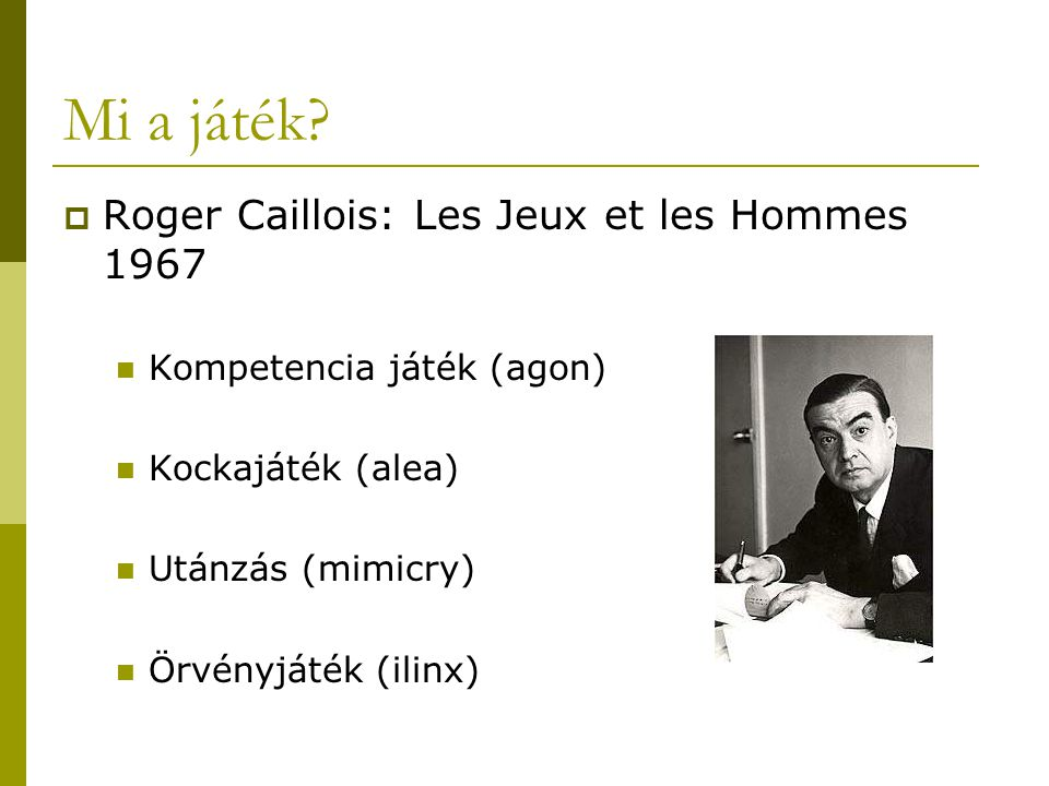 Mi a játék Roger Caillois: Les Jeux et les Hommes 1967