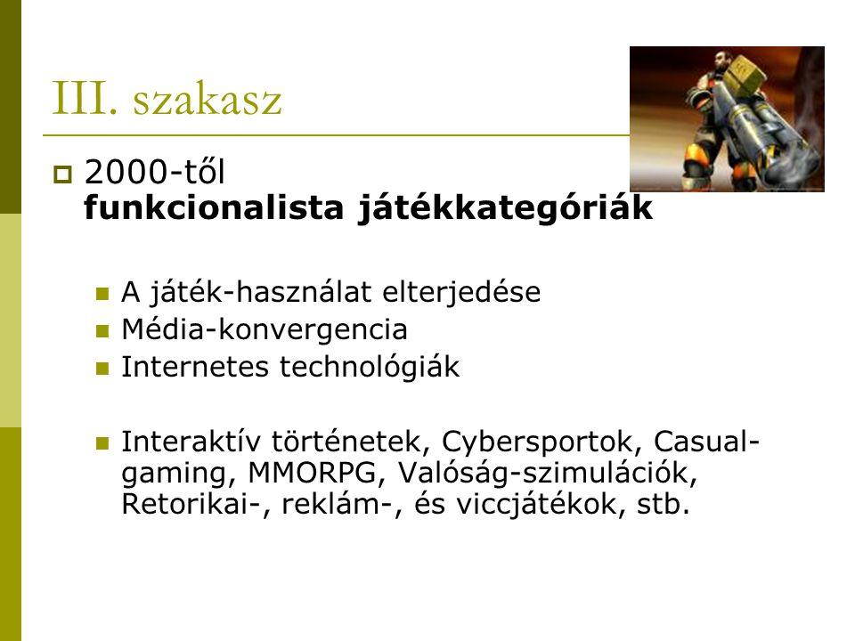 III. szakasz 2000-től funkcionalista játékkategóriák