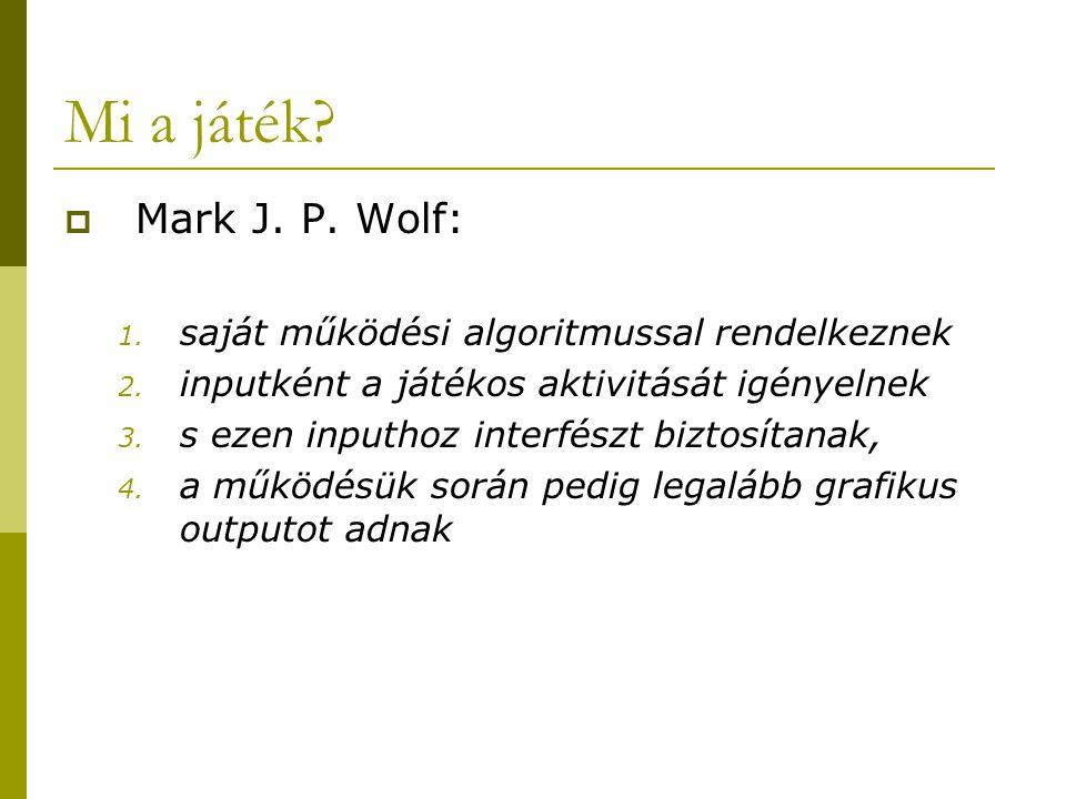 Mi a játék Mark J. P. Wolf: saját működési algoritmussal rendelkeznek
