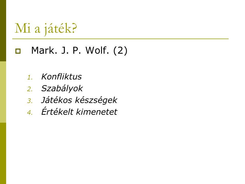 Mi a játék Mark. J. P. Wolf. (2) Konfliktus Szabályok