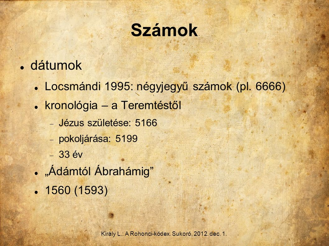 Király L.: A Rohonci-kódex. Sukoró, 2012. dec. 1.
