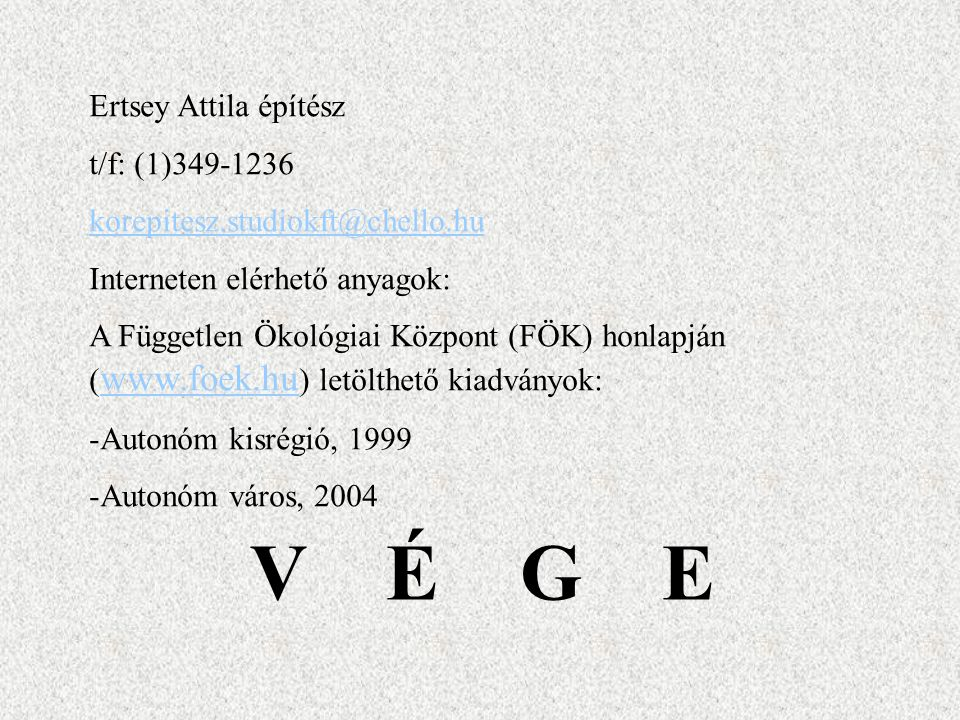 V É G E Ertsey Attila építész t/f: (1)349-1236