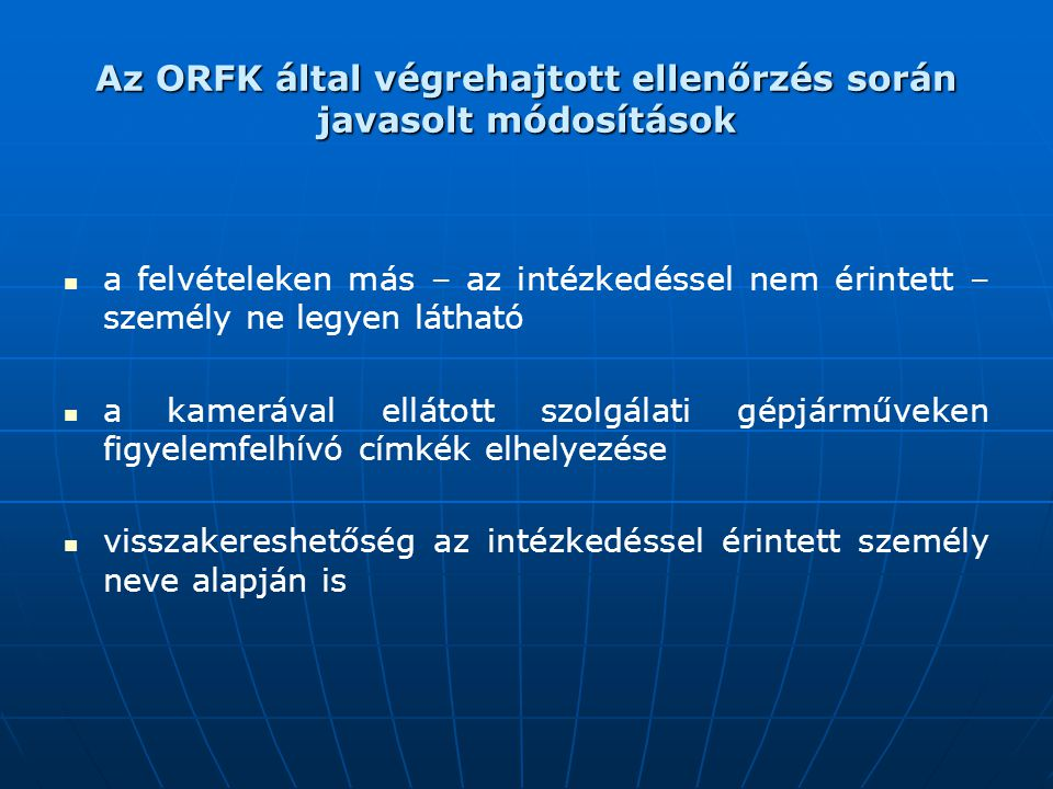 Az ORFK által végrehajtott ellenőrzés során javasolt módosítások