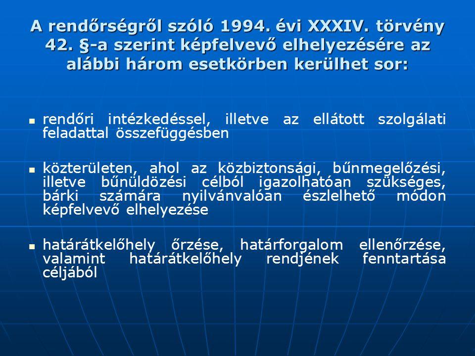 A rendőrségről szóló 1994. évi XXXIV. törvény 42