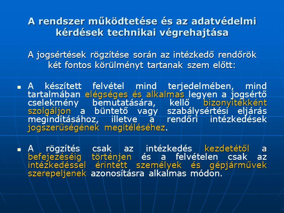 A rendszer működtetése és az adatvédelmi kérdések technikai végrehajtása