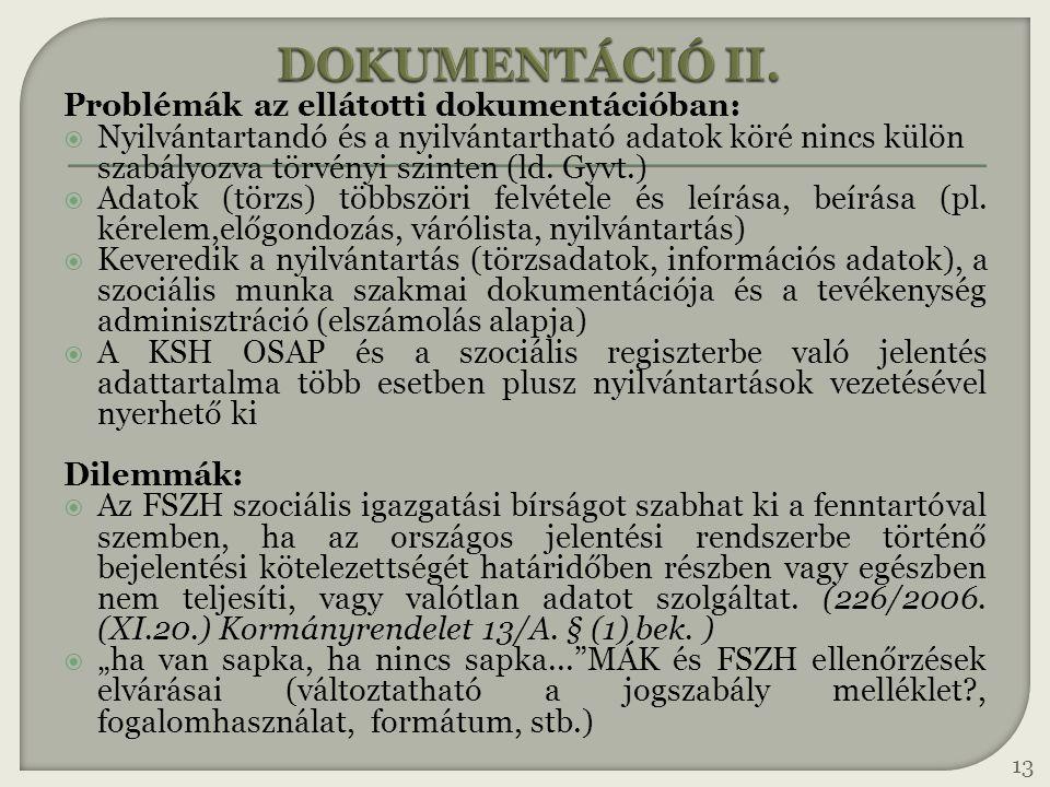 DOKUMENTÁCIÓ II. Problémák az ellátotti dokumentációban: