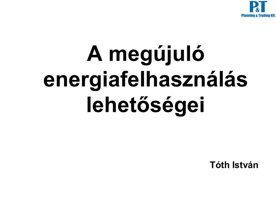 A megújuló energiafelhasználás lehetőségei