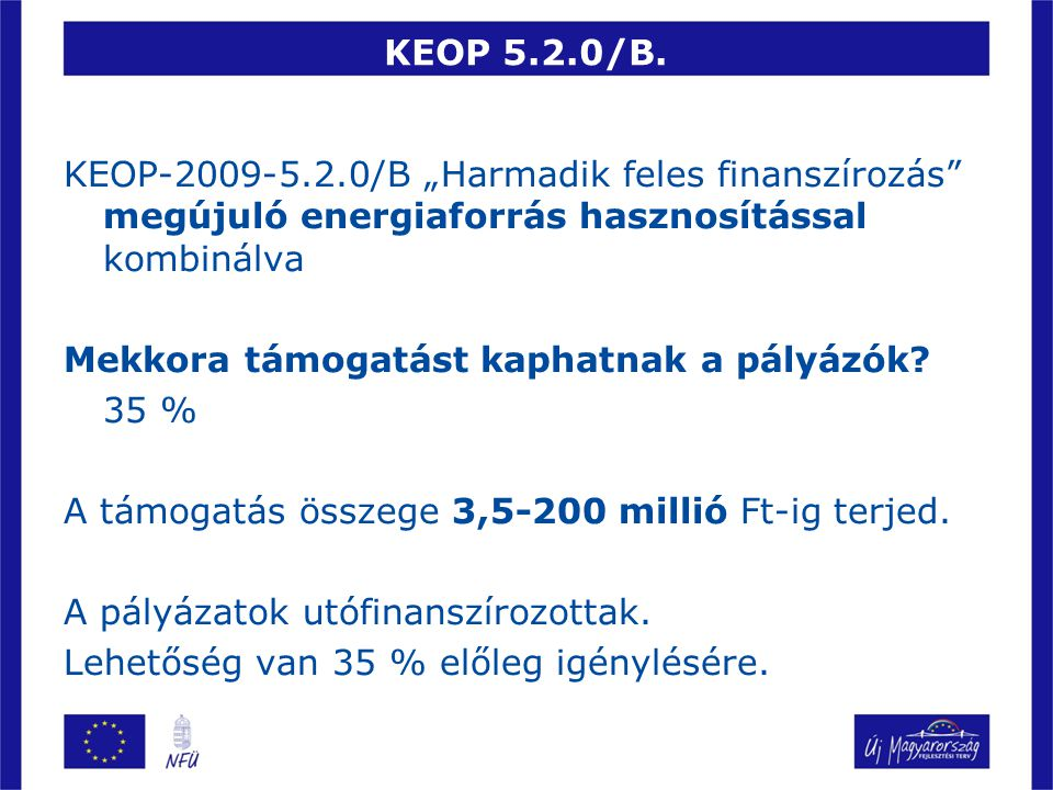 """KEOP 5.2.0/B. KEOP-2009-5.2.0/B """"Harmadik feles finanszírozás megújuló energiaforrás hasznosítással kombinálva."""