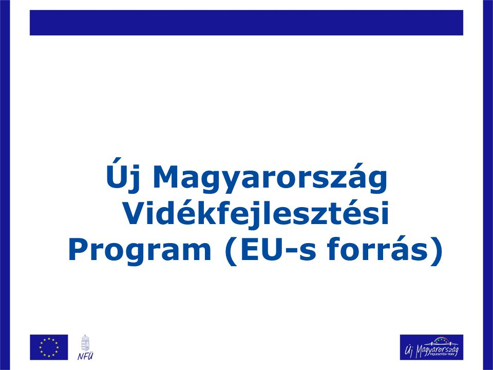 Új Magyarország Vidékfejlesztési Program (EU-s forrás)