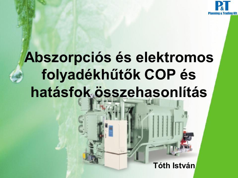 Abszorpciós és elektromos folyadékhűtők COP és hatásfok összehasonlítás