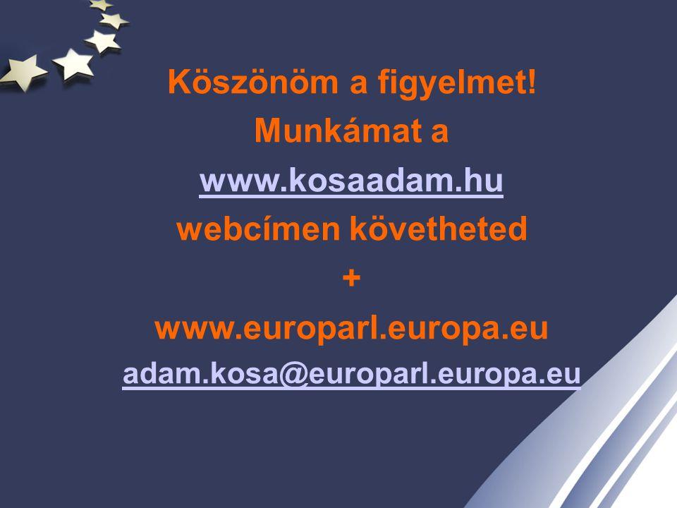 Köszönöm a figyelmet! Munkámat a www.kosaadam.hu webcímen követheted +