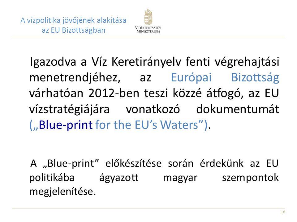 A vízpolitika jövőjének alakítása az EU Bizottságban