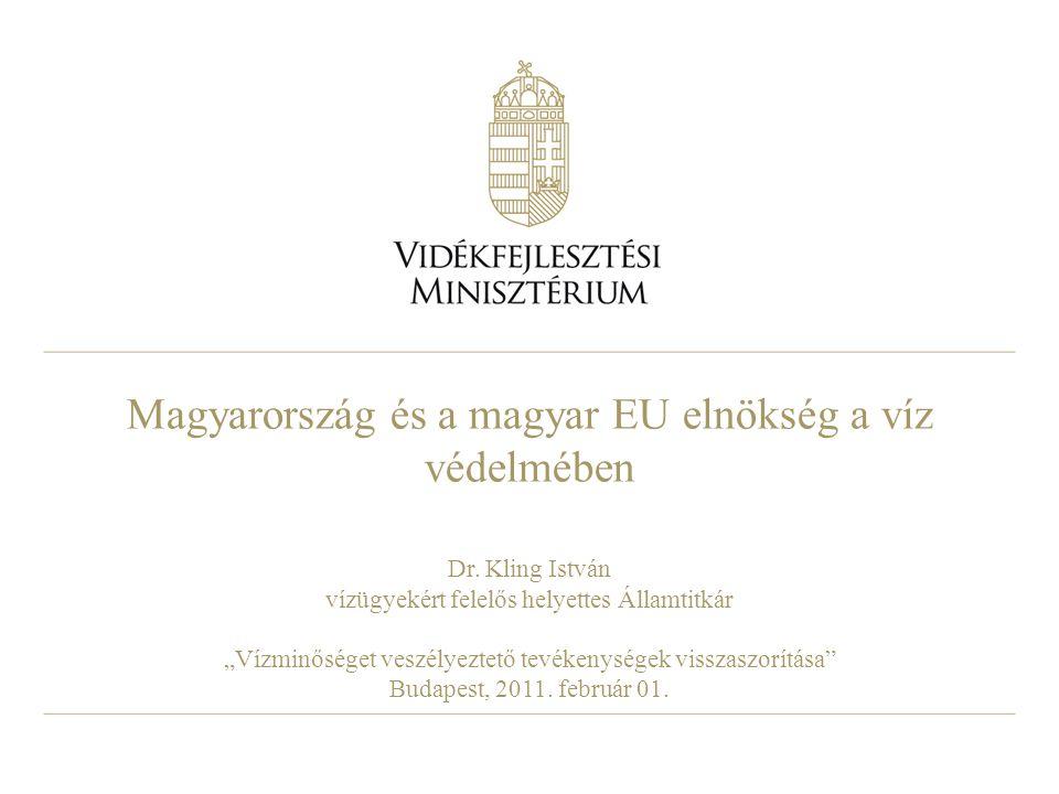 Magyarország és a magyar EU elnökség a víz védelmében
