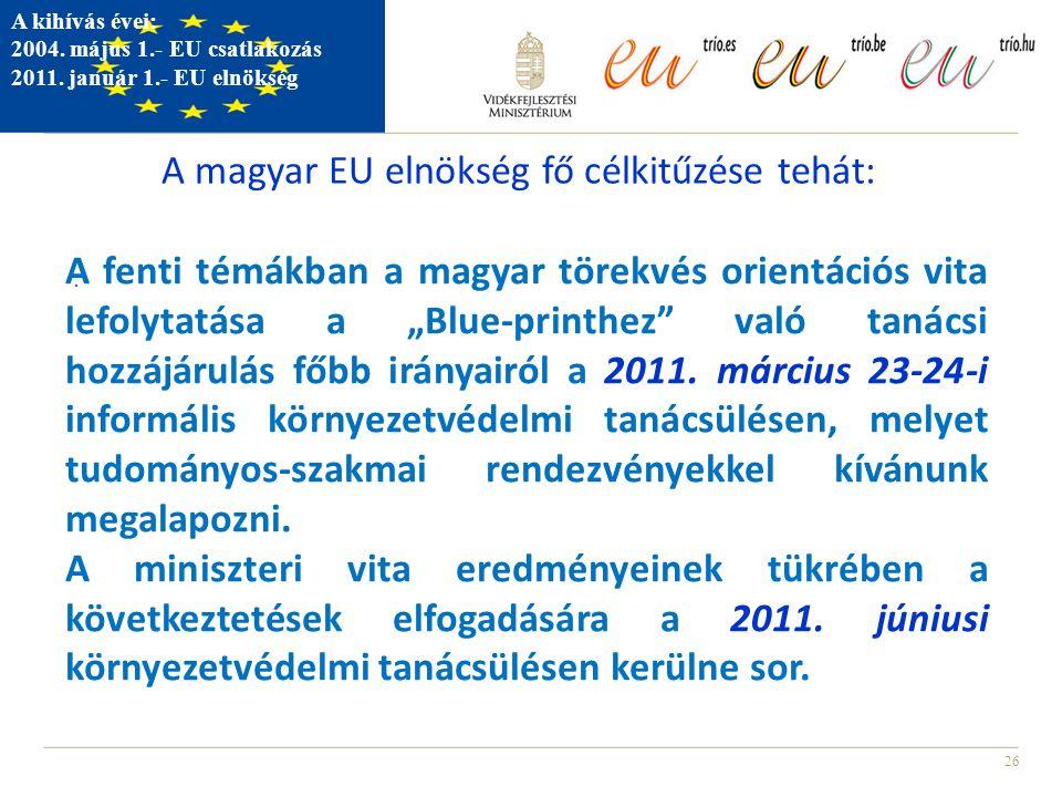 A magyar EU elnökség fő célkitűzése tehát: