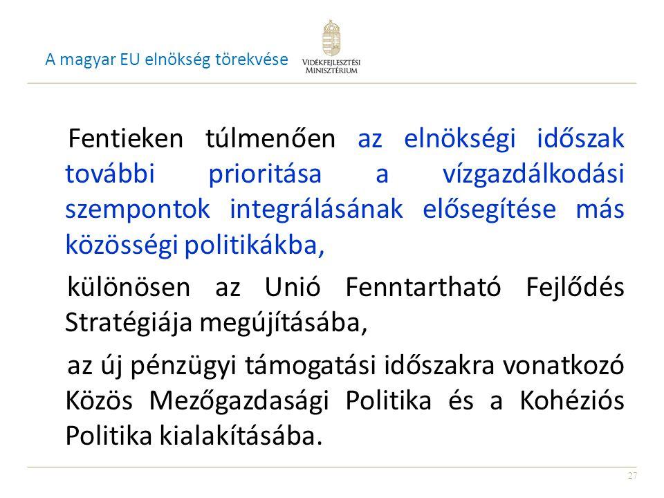 A magyar EU elnökség törekvése
