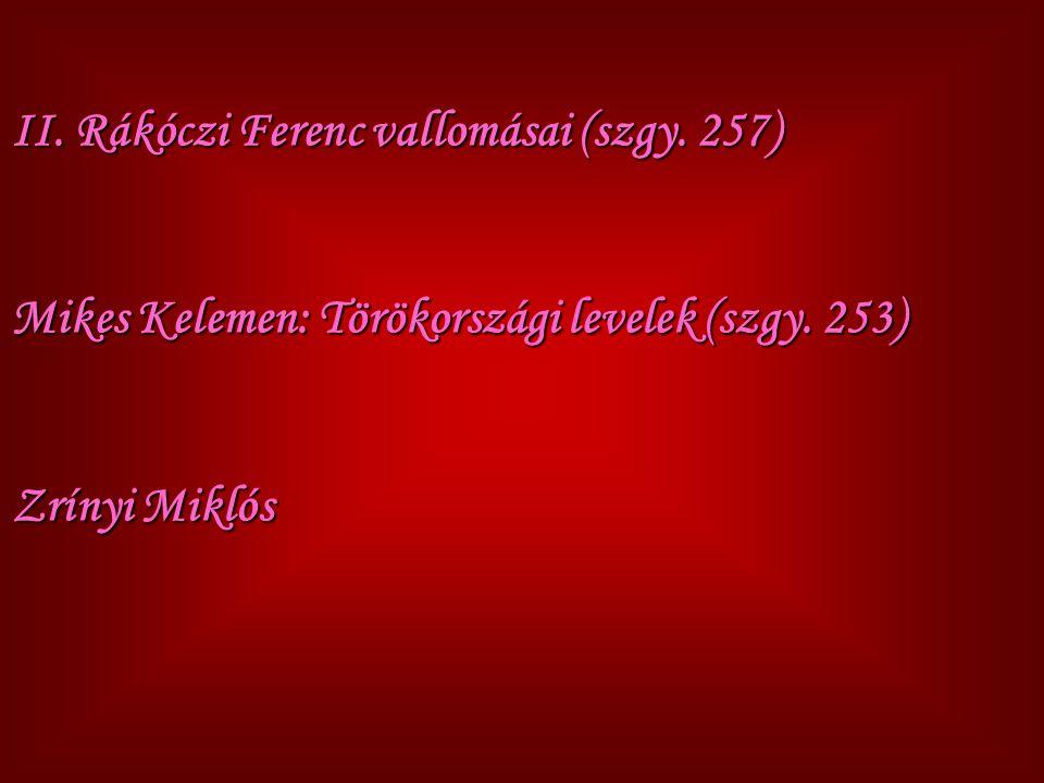 II. Rákóczi Ferenc vallomásai (szgy. 257)