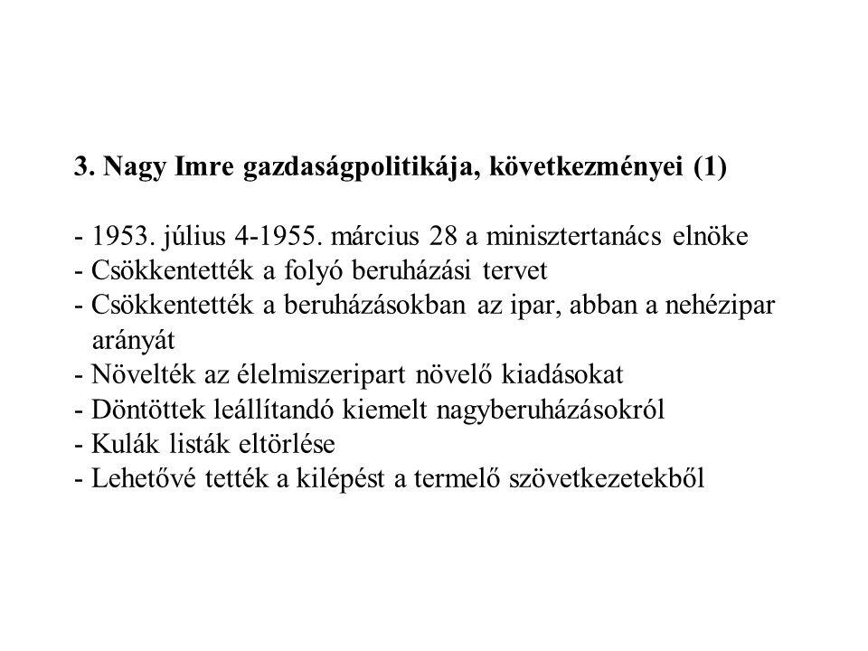3. Nagy Imre gazdaságpolitikája, következményei (1) - 1953
