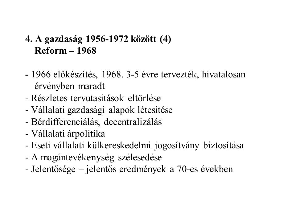 4. A gazdaság 1956-1972 között (4) Reform – 1968 - 1966 előkészítés, 1968.