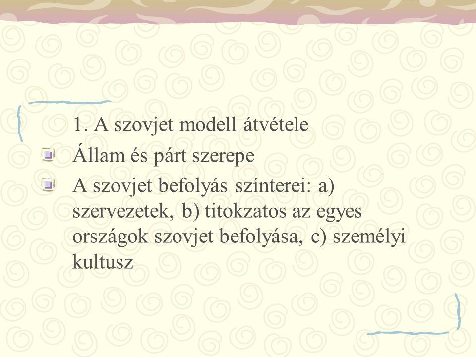 1. A szovjet modell átvétele