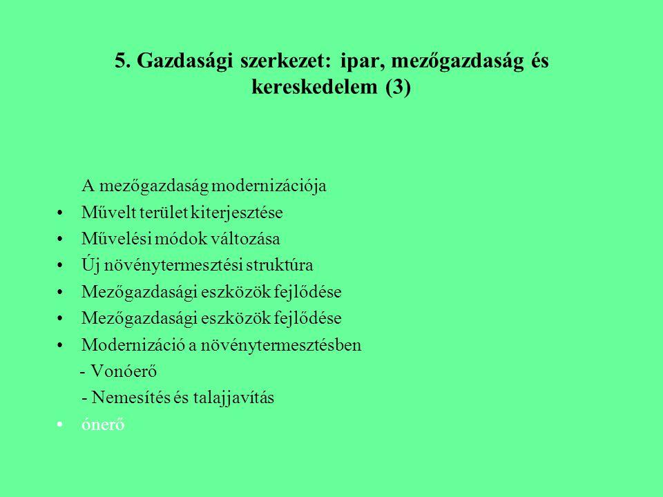 5. Gazdasági szerkezet: ipar, mezőgazdaság és kereskedelem (3)