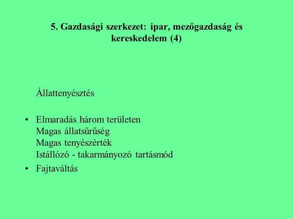 5. Gazdasági szerkezet: ipar, mezőgazdaság és kereskedelem (4)
