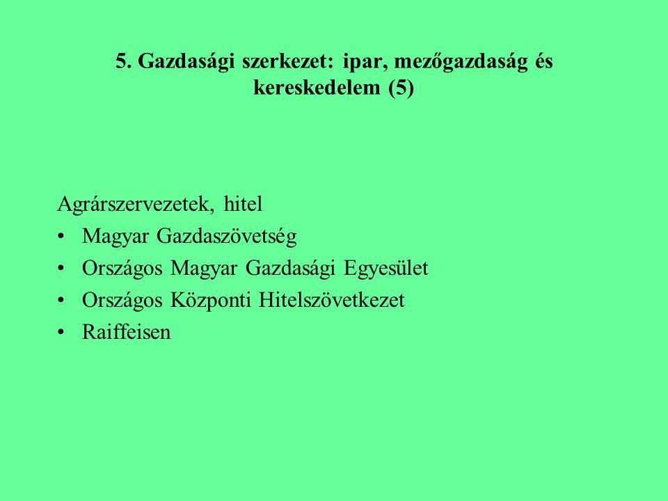 5. Gazdasági szerkezet: ipar, mezőgazdaság és kereskedelem (5)