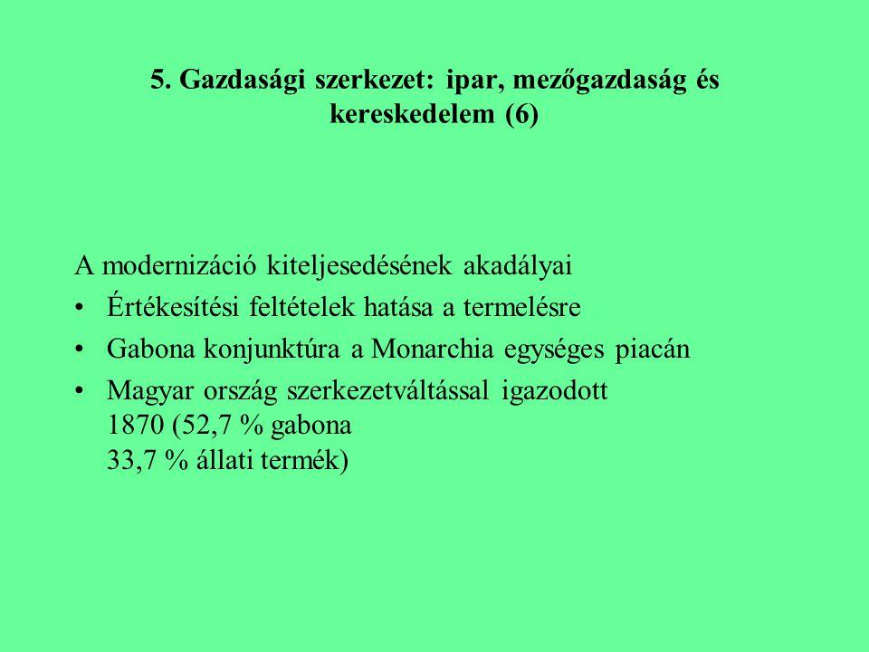 5. Gazdasági szerkezet: ipar, mezőgazdaság és kereskedelem (6)