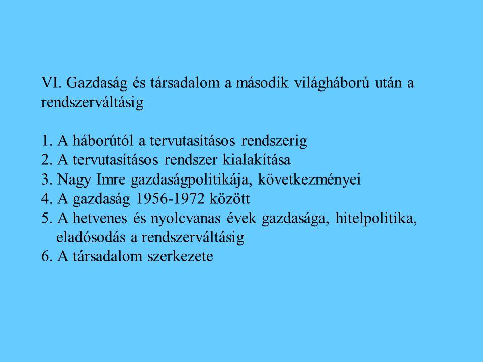 VI. Gazdaság és társadalom a második világháború után a rendszerváltásig 1.