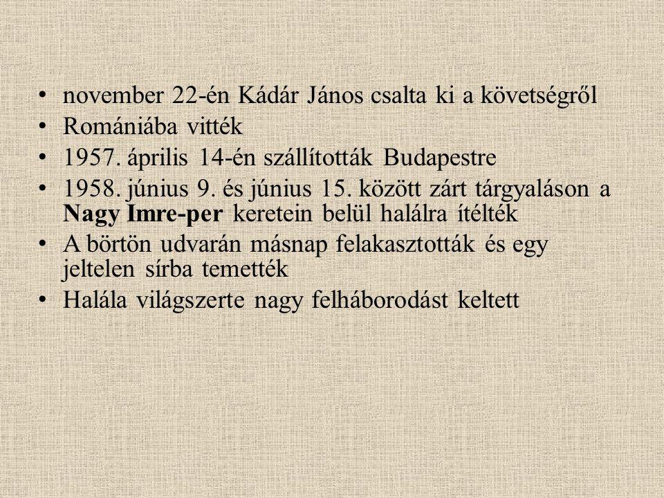 november 22-én Kádár János csalta ki a követségről