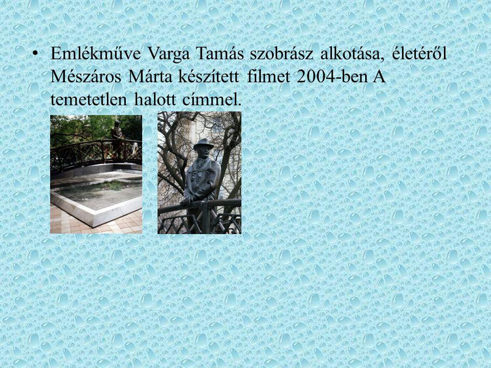 Emlékműve Varga Tamás szobrász alkotása, életéről Mészáros Márta készített filmet 2004-ben A temetetlen halott címmel.