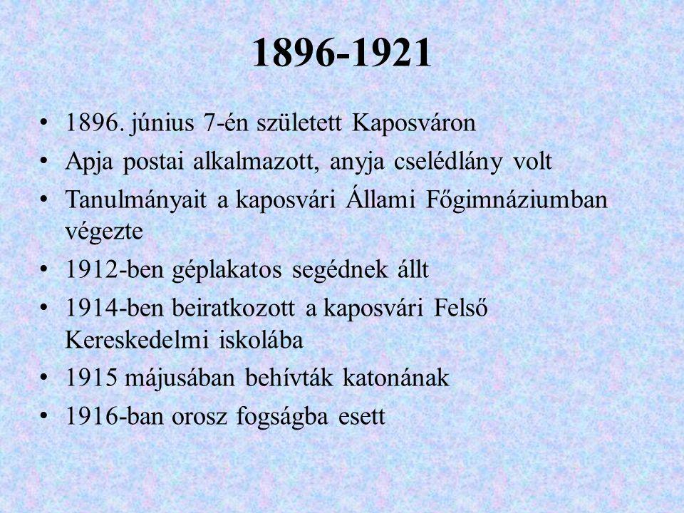 1896-1921 1896. június 7-én született Kaposváron