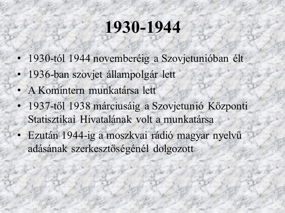 1930-1944 1930-tól 1944 novemberéig a Szovjetunióban élt