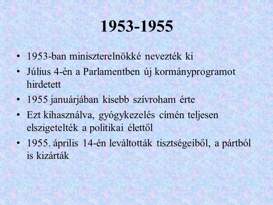 1953-1955 1953-ban miniszterelnökké nevezték ki