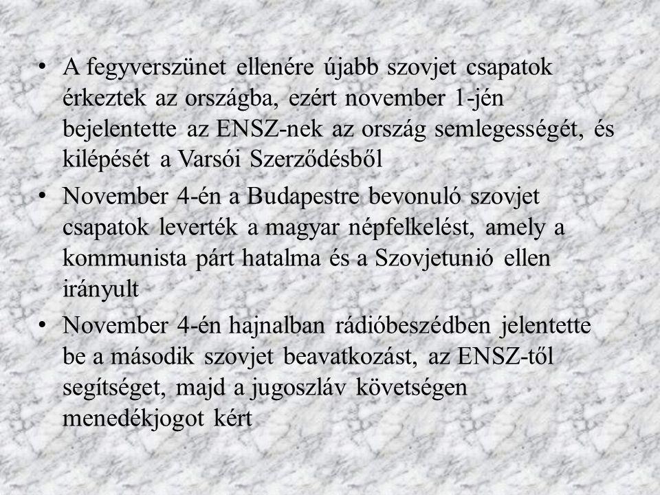 A fegyverszünet ellenére újabb szovjet csapatok érkeztek az országba, ezért november 1-jén bejelentette az ENSZ-nek az ország semlegességét, és kilépését a Varsói Szerződésből