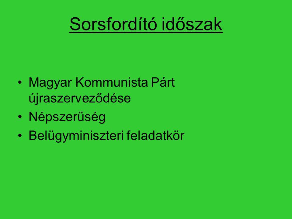 Sorsfordító időszak Magyar Kommunista Párt újraszerveződése