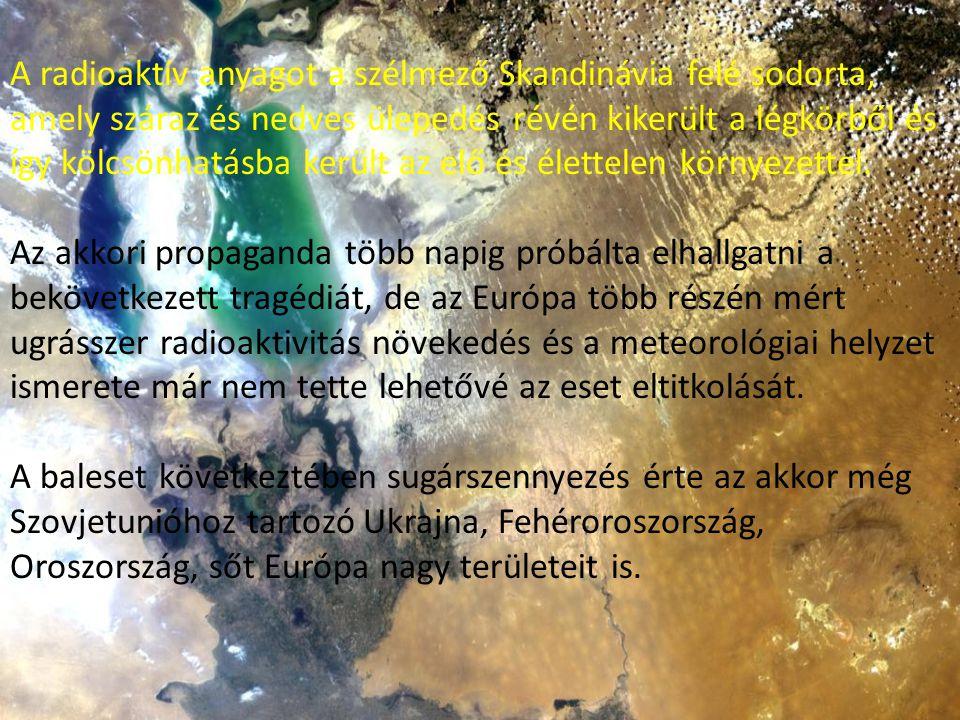 A radioaktív anyagot a szélmező Skandinávia felé sodorta, amely száraz és nedves ülepedés révén kikerült a légkörből és így kölcsönhatásba került az elő és élettelen környezettel.