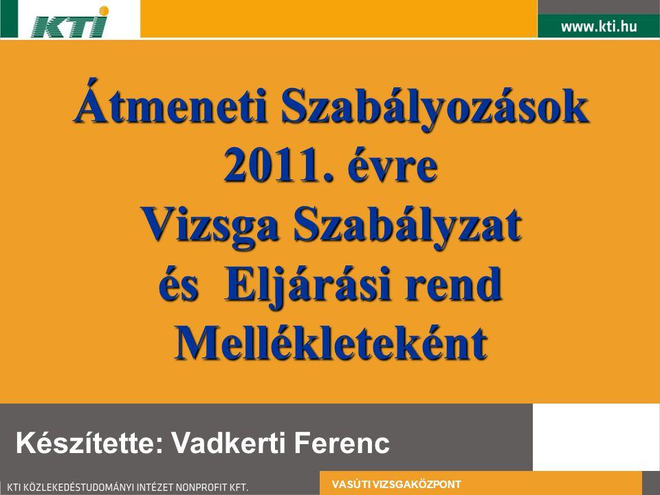 Átmeneti Szabályozások 2011