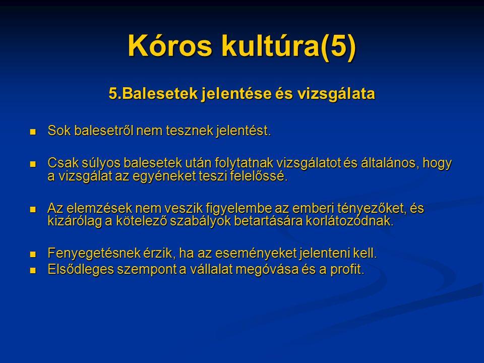 5.Balesetek jelentése és vizsgálata