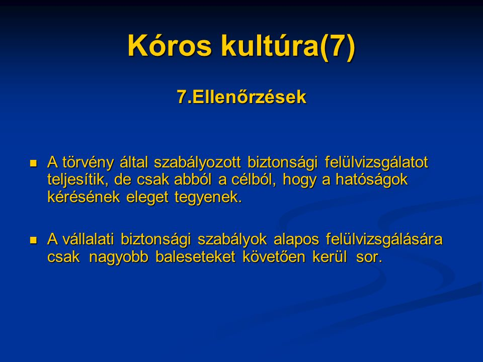 Kóros kultúra(7) 7.Ellenőrzések