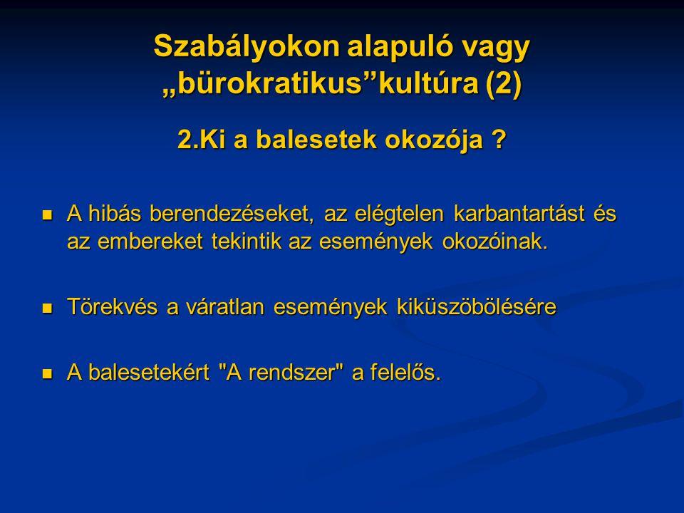 """Szabályokon alapuló vagy """"bürokratikus kultúra (2)"""