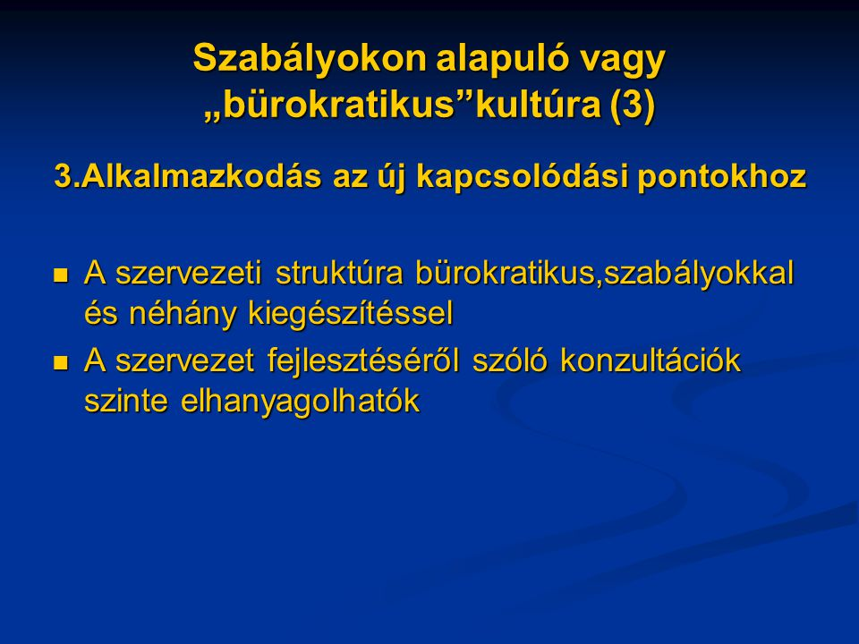 """Szabályokon alapuló vagy """"bürokratikus kultúra (3)"""