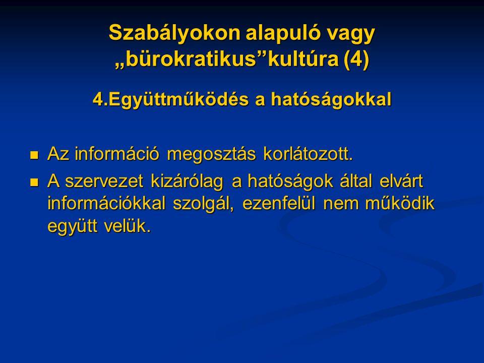 """Szabályokon alapuló vagy """"bürokratikus kultúra (4)"""