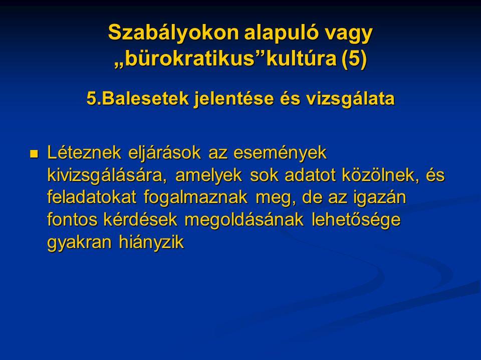"""Szabályokon alapuló vagy """"bürokratikus kultúra (5)"""