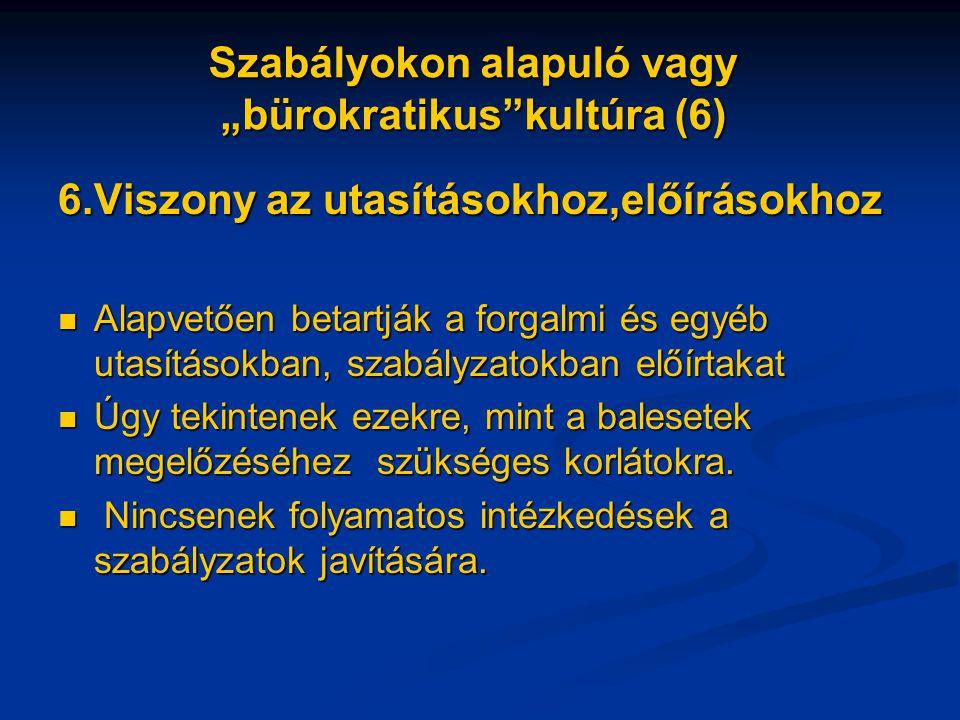 """Szabályokon alapuló vagy """"bürokratikus kultúra (6)"""