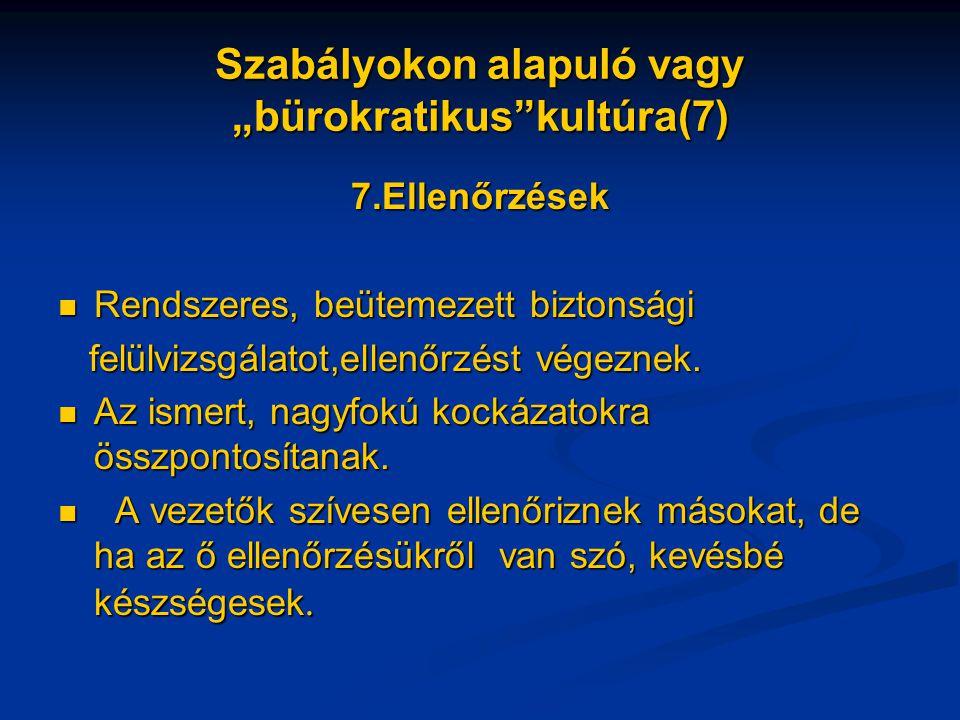 """Szabályokon alapuló vagy """"bürokratikus kultúra(7)"""