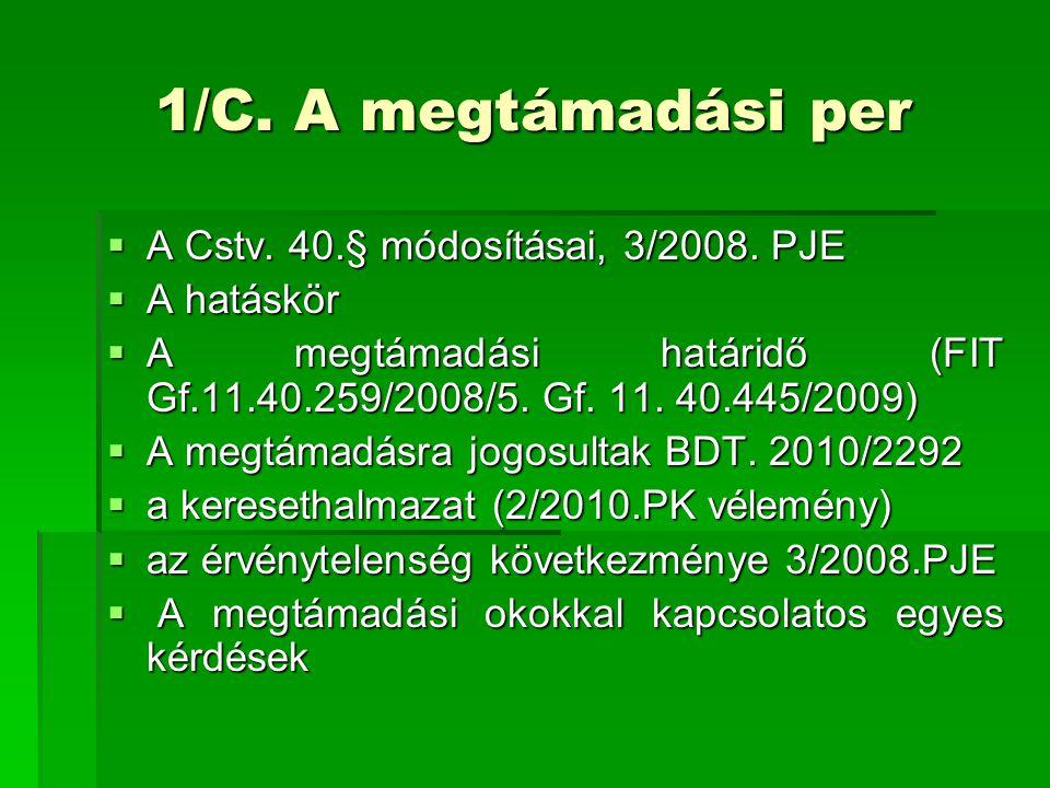 1/C. A megtámadási per A Cstv. 40.§ módosításai, 3/2008. PJE
