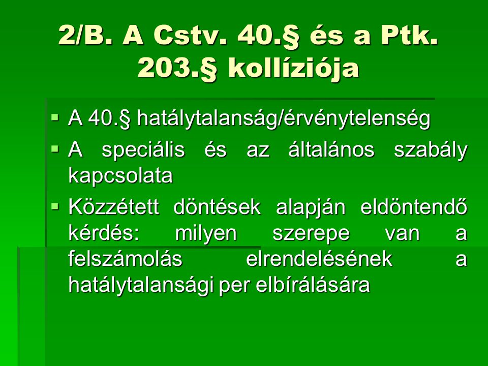 2/B. A Cstv. 40.§ és a Ptk. 203.§ kollíziója